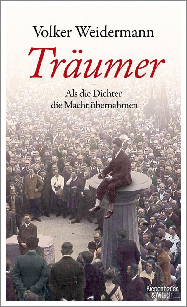 «Träumer – Als die Dichter die Macht übernahmen» Volker Weidermann Verlag Kiepenheuer & Witsch, Köln, 2017 ISBN 978-3-462-04714-1