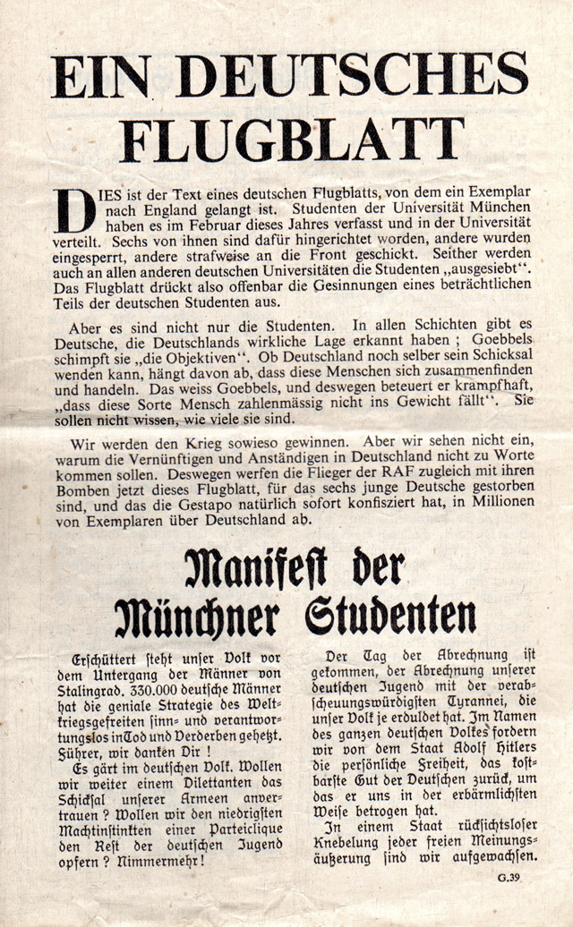 Insgesamt sechs Flugblätter verfasste, druckte und verteilte die «Weiße Rose», zuletzt mit einer Auflage von 9.000 Exemplaren. In den Blättern wurden die Verbrechen des NS-Regimes thematisiert und zum Widerstand aufgerufen. Das sechste Flugblatt (Foto) gelangte über Skandinavien sogar nach England und wurde Ende 1943 von britischen Flugzeugen über Deutschland abgeworfen.
