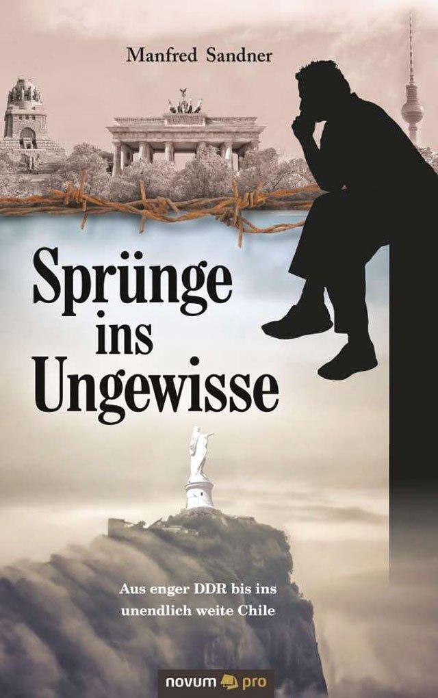 Der pensionierte Lehrer Manfred Sander hat das autobiografische Buch «Sprünge ins Ungewisse – Aus enger DDR bis ins unendlich weite Chile» veröffentlicht.