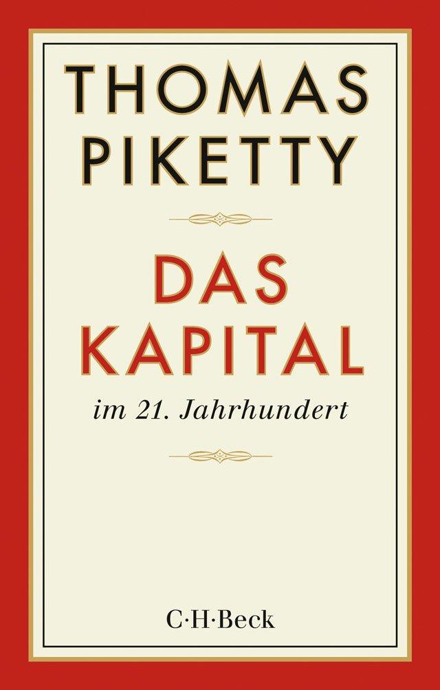 Thomas Piketty: «Das Kapital im 21. Jahrhundert», Verlag C.H. Beck, München 2014